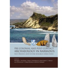 Pre-Colonial and post-contact archaeology in Barbados - Maaike S. de Waal, Niall Finneran (eds.)
