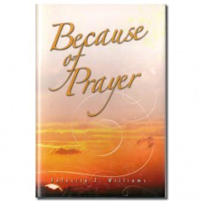 Because of Prayer - Felecita T. Williams