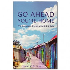 Go Ahead You're Home - Tirzah Z.B. Libert
