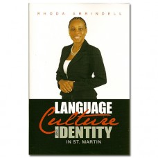 Language, Culture, Identity in St. Martin - Rhoda Arrindell
