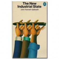 The New Industrial State - John K. Galbraith