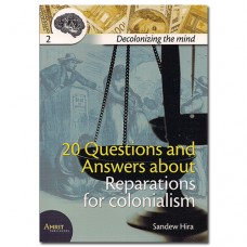 20 Questions and Answers about Reparations for Colonialism - Sandew Hira
