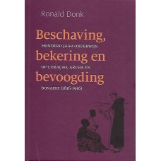 Beschaving, bekering en bevoogding - Ronald Donk