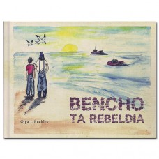 Bencho ta rebeldia - Olga J. Buckley