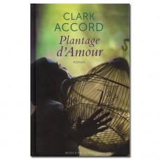 Plantage d'Amour - Clark Accord