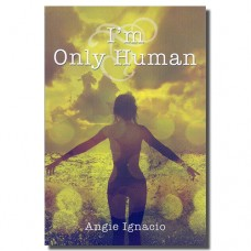 I am only Human - Angie Ignacio