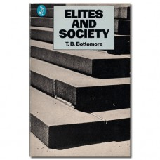 Elites and Society - T.B. Bottomore
