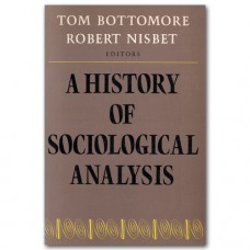 A History of Sociological Analysis - Tom Bottomore (red.)