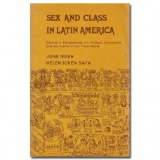 Sex and Class in Latin America - June Nash & Helen I. Safa (red.)